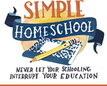 Simple Homeschool Never let your schooling interrupt your education.