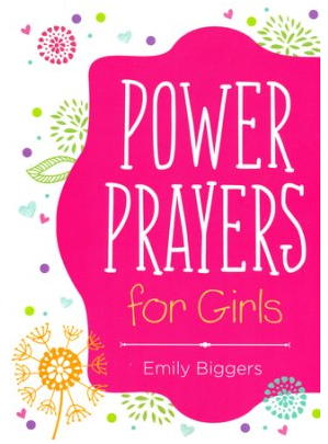 power-prayers-for-girls-compiled-by-barbour-staff-9781630588595-christianbook-com